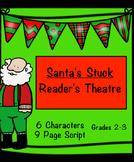Reader's Theatre:  Santa's Stuck:  Grades 2-3:  6 Part Script