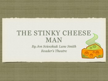 Reader's Theatre- The Stinky Cheese Man