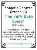 Reader's Theatre: The Very Busy Spider Grades 1-3  Reader's Theater