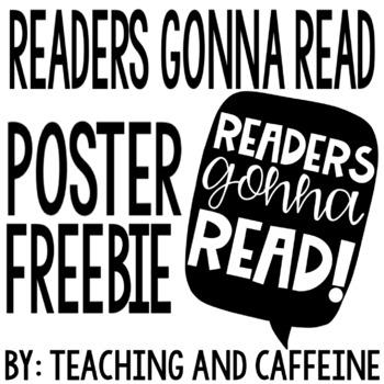 Readers Gonna Read Poster FREEBIE