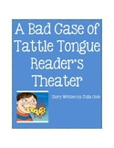 Reader's Theater- A Bad Case of Tattle Tongue