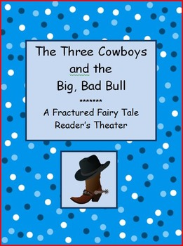 Reader's Theater - A fractured fairy tale - Three Cowboys and the Big Bad Bull