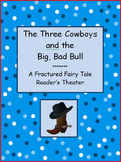 Reader's Theater - A fractured fairy tale - Three Cowboys
