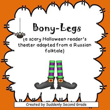 Reader's Theater: Bony-Legs ( with reader response activities!)