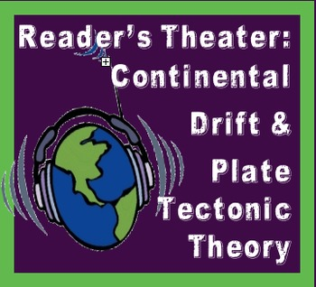 Reader's Theater: Comparing the Continental Drift and Plat