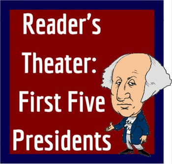 Reader's Theater: The First Five Presidents