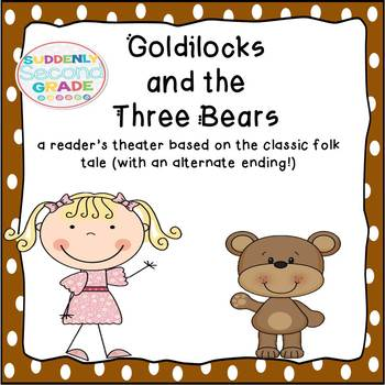 Reader's Theater: Goldilocks and the Three Bears (with an