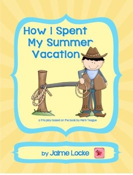 Readers' Theater: How I Spent My Summer Vacation