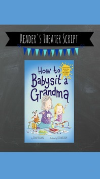 Reader's Theater: How to Babysit a Grandma