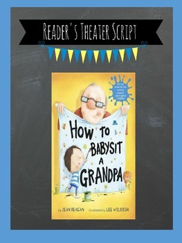 Reader's Theater: How to Babysit a Grandpa
