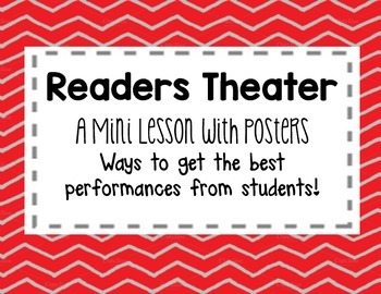 Readers Theater Mini Lesson: How to get the best from your students!