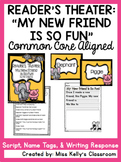 Reader's Theater: My New Friend is So Fun! (Common Core Aligned)