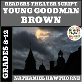 """Nathaniel Hawthorne - """"Young Goodman Brown"""" - Readers Theater Script."""
