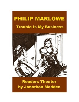 Readers Theater - Philip Marlowe - Trouble is My Business