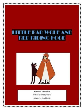 Readers Theater Play:  Little Bad Wolf and Red Riding Hood