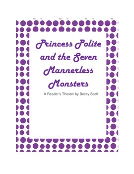 Back to School Reader's Theater: Princess Polite and the 7 Mannerless Monsters
