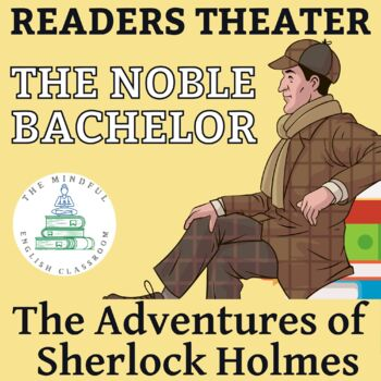 """Sherlock Holmes - """"The Adventure of the Noble Bachelor"""" - Readers Theater Script"""