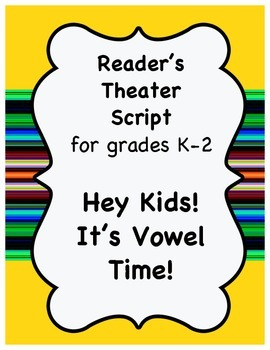 Reader's Theater Script- Short Vowels