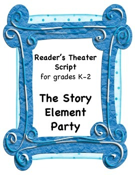 Reader's Theater Script- Story Elements