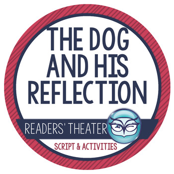 Readers' Theater Script and Lesson Plans - The Dog and His Reflection
