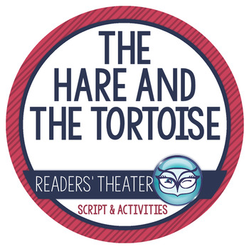 Readers' Theater Script and Lesson Plans - The Hare and the Tortoise
