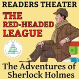Sherlock Holmes - The Adventure of the Red-Headed League Readers Theater Script