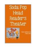 Reader's Theater- Soda Pop Head