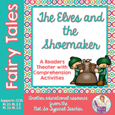 Fairy Tales Readers Theater Common Core RL3.1, RL3.2, RL2.1, RL2.2 Elves & Shoe