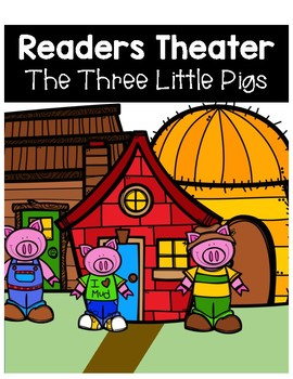 Readers Theater - The Three Little Pigs