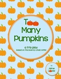 Readers' Theater: Too Many Pumpkins