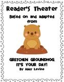 Reader's Theater based on Gretchen Groundhog It's Your Day! by Abby Levine