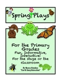 Spring Plays for the Primary Grades-All New!