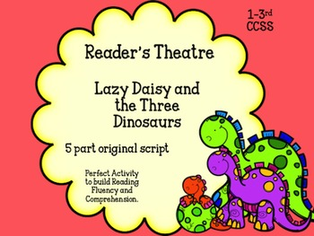 Reader's Theatre 1-2nd Grade Lazy Daisy and The Three Dinosaurs