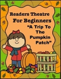 """Readers Theatre For Beginners """"A Trip To The Pumpkin Patch"""""""