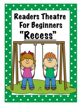 """Readers Theatre For Beginners """"Recess"""""""