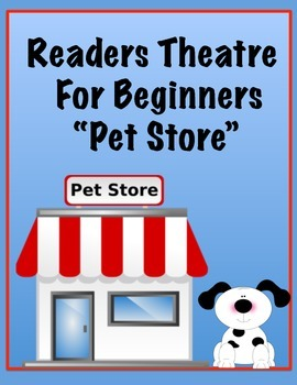 Readers Theatre For Beginners (Pet Store)