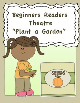 Readers Theatre For Beginners ( Plant A Garden)