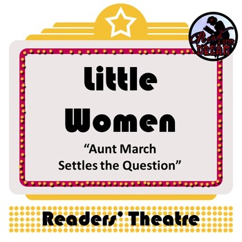 Readers Theatre: Little Women -- Aunt March Settles the Question