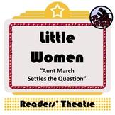 Readers Theatre: Little Women -- Aunt March Settles the Question