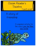 Reader's Theatre -Ocean: A Story Of Friendship.  1-3rd gra