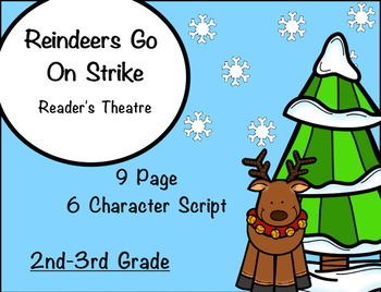 Readers Theatre:  Reindeer's Strike: 6 part script for grades 1-3