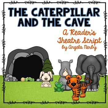 Reader's Theatre: The Caterpillar and the Cave