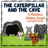 Reader's Theater: The Caterpillar and the Cave