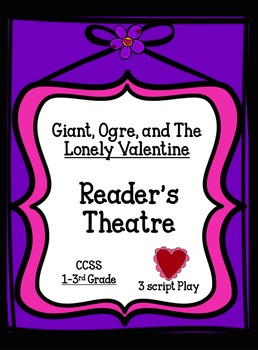 Reader's Theatre Valentine Story: Reading Fluency