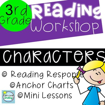 Readers Workshop 3rd Grade ~ Characters Unit with Mini Lessons