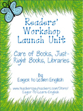 Readers' Workshop Launch Unit: Care of Books, Just-Right B