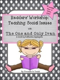 Readers Workshop: Social Issues: The One and Only Ivan