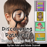 Readers Workshop Unit 4 - Discovering Patterns by Kim Adsit and Michele Scannell