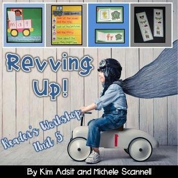 Readers Workshop Unit 5 - Revving Up! by Kim Adsit and Michele Scannell