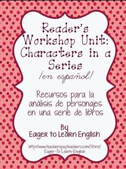Readers' Workshop Unit Resources: Personajes en una serie de libros (Characters)
